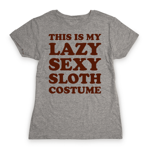 This Is My Lazy Sexy Sloth Costume Womens T-Shirt