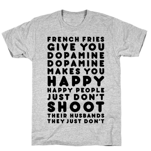 French Fries Give You Dopamine T-Shirt