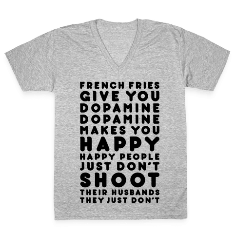 French Fries Give You Dopamine V-Neck Tee Shirt
