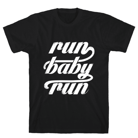 Run Baby Run (White Ink) Mens/Unisex T-Shirt