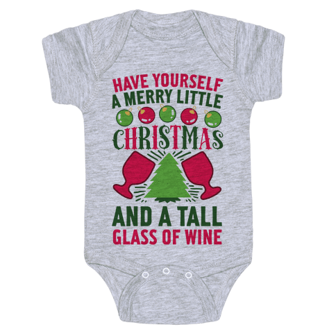 Have Yourself A Merry Little Christmas And A Tall Glass Of Wine Baby Onesy
