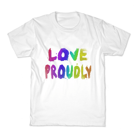 Love Proudly (Weathered)  Kids T-Shirt