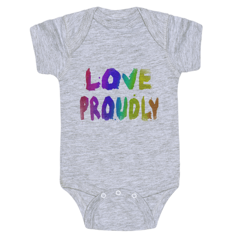 Love Proudly (Weathered)  Baby Onesy