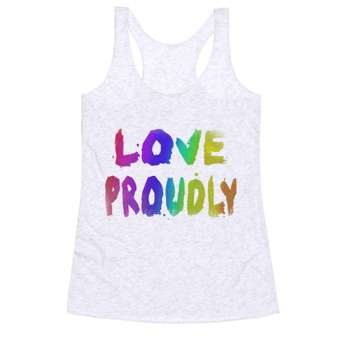 Love Proudly (Weathered)  Racerback Tank Top