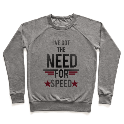 I've Got The Need For Speed Pullover