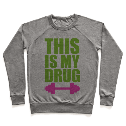 This is My Drug Pullover