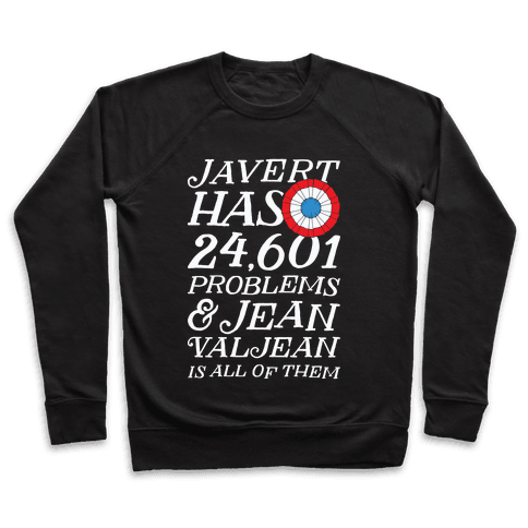 Javert Has 24,601 Problems Pullover