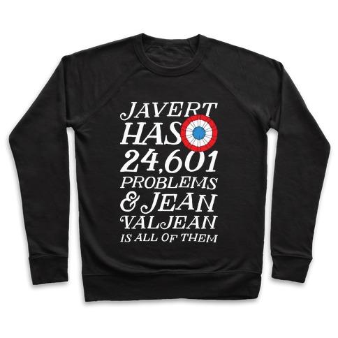 Javert Has 24,601 Problems Pullover