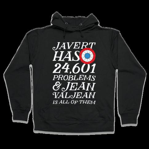Javert Has 24,601 Problems Hooded Sweatshirt