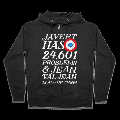Javert Has 24,601 Problems Zip Hoodie