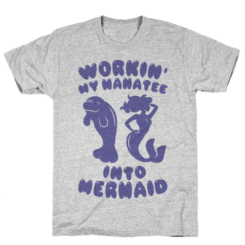 Workin' My Manatee Into Mermaid