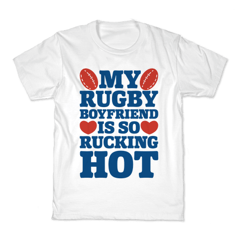My Rugby Boyfriend Is Rucking Hot Kids T-Shirt
