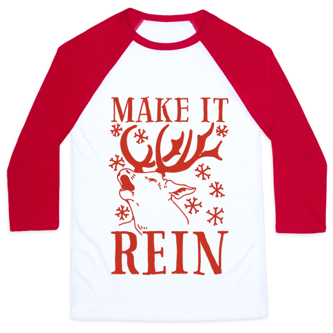 Make it Rein Baseball Tee