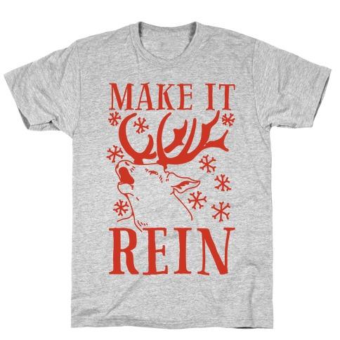 Make it Rein T-Shirt