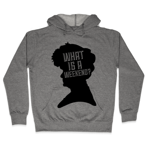 "The Countess ""What is a Weekend?"" Hooded Sweatshirt"