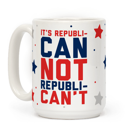 It's RepubliCAN Not RepubliCAN'T
