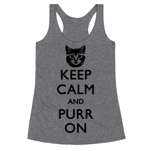 Keep Calm And Purr On Racerback Tank Top