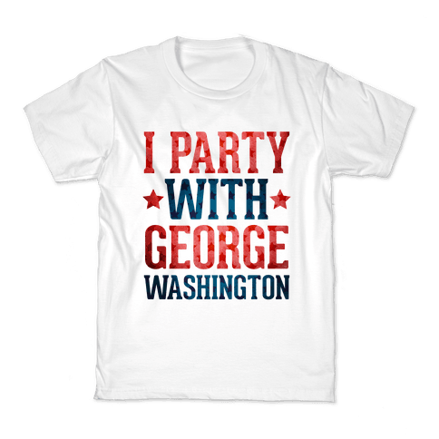 I Party With George Washington Kids T-Shirt
