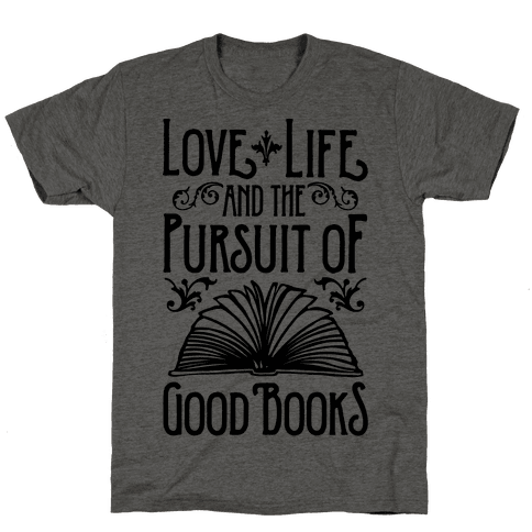 Pursuit of Good Books Mens T-Shirt