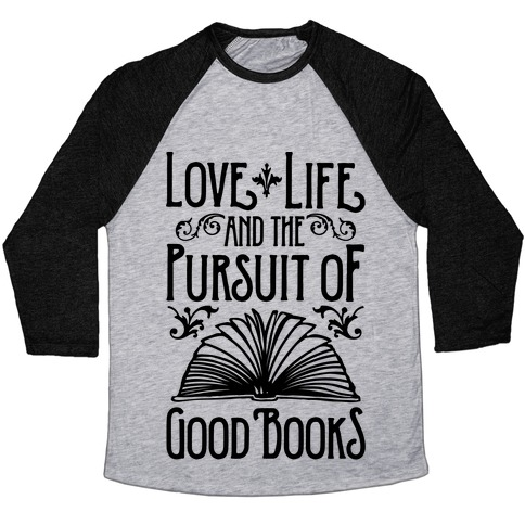Pursuit of Good Books Baseball Tee