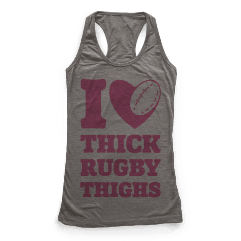 I Love Thick Rugby Thighs Racerback Tank Top