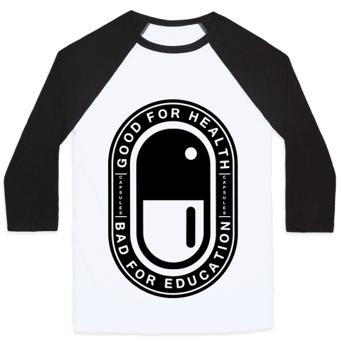 Good For Health Bad For Education Baseball Tee