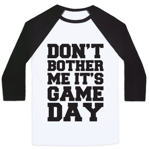 Don't Bother Me It's Game Day Baseball Tee