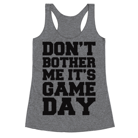 Don't Bother Me It's Game Day Racerback Tank Top