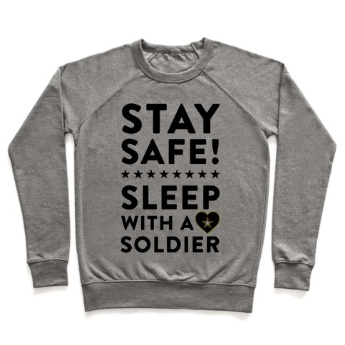 Stay Safe! Sleep With A Soldier Pullover
