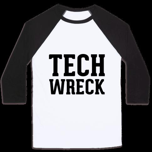 Tech Wreck Baseball Tee