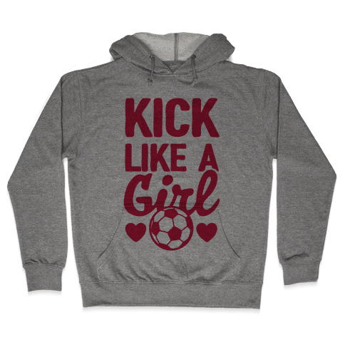 Kick Like A Girl Hooded Sweatshirt