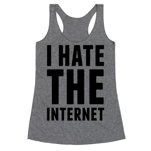 I Hate The Internet Racerback Tank Top