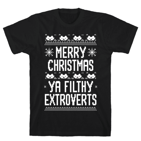 Merry Christmas Ya Filthy Extroverts Mens T-Shirt