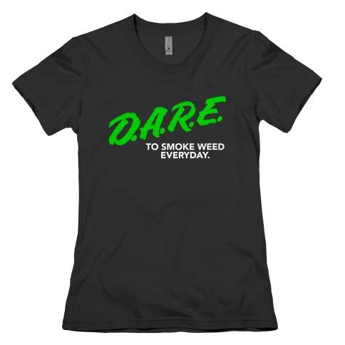 DARE Parody (Weed) Womens T-Shirt