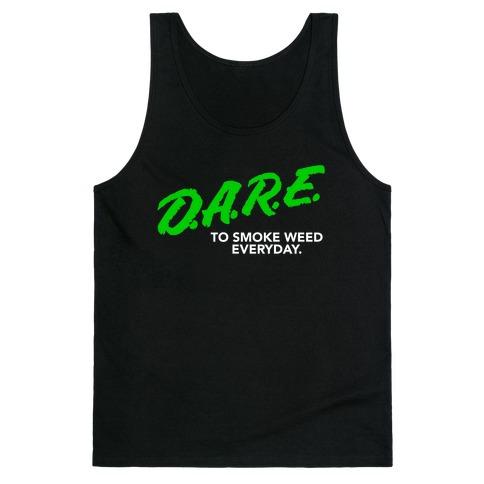 DARE Parody (Weed) Tank Top