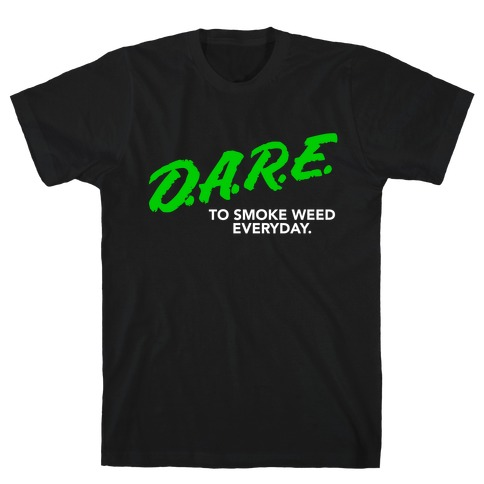 DARE Parody (Weed) Mens T-Shirt