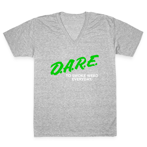 DARE Parody (Weed) V-Neck Tee Shirt