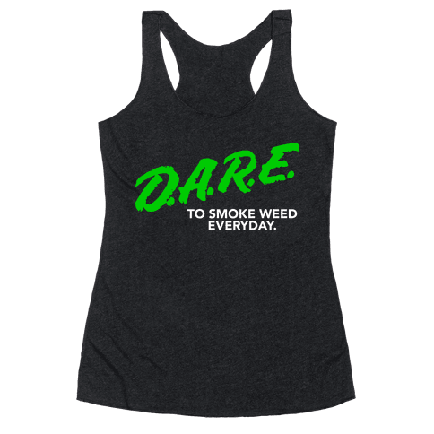 DARE Parody (Weed) Racerback Tank Top