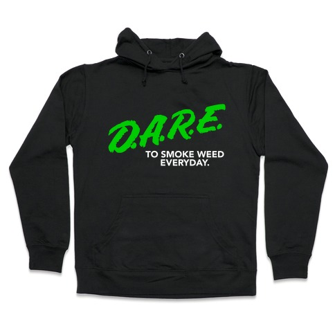 DARE Parody (Weed) Hooded Sweatshirt