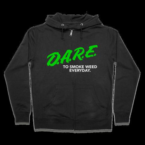 DARE Parody (Weed) Zip Hoodie