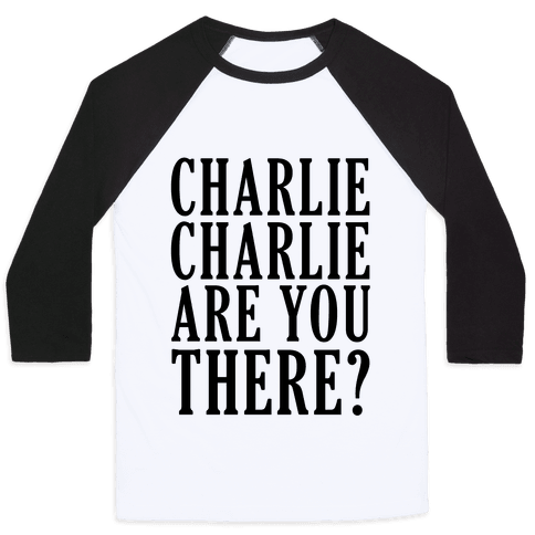 Charlie Charlie Are You There Baseball Tee