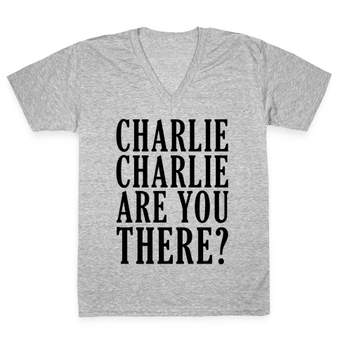 Charlie Charlie Are You There V-Neck Tee Shirt