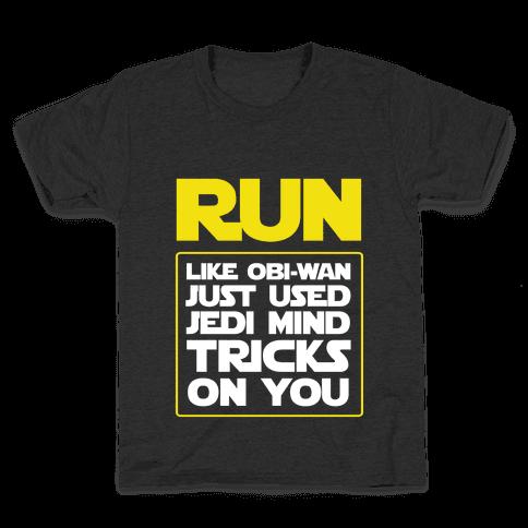 Run Like Jedi Mind Tricks Made You Kids T-Shirt