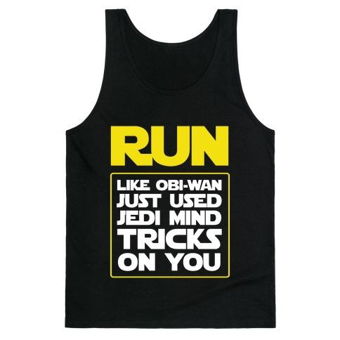 Run Like Jedi Mind Tricks Made You Tank Top