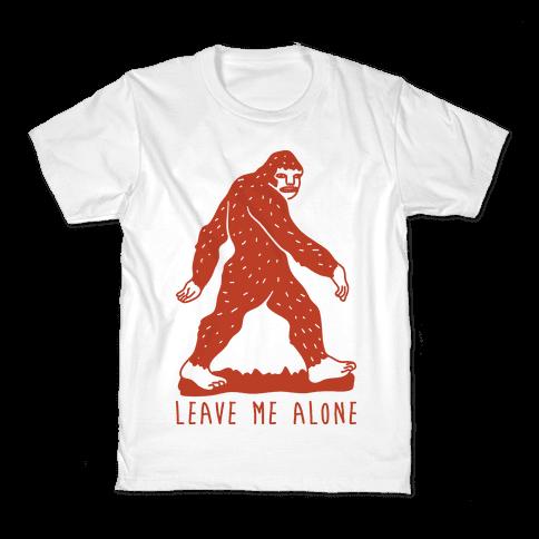 Leave Me Alone Bigfoot Kids T-Shirt