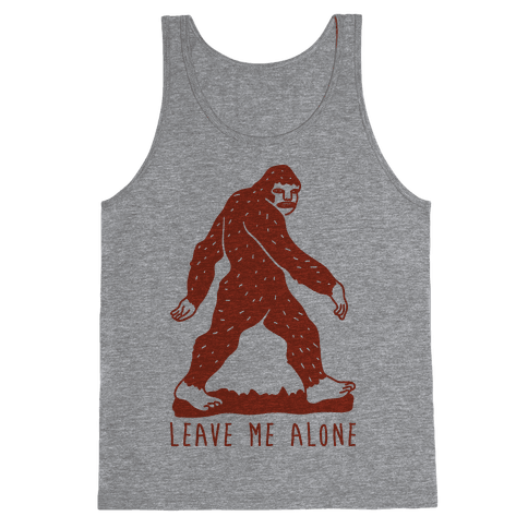 Leave Me Alone Bigfoot Tank Top