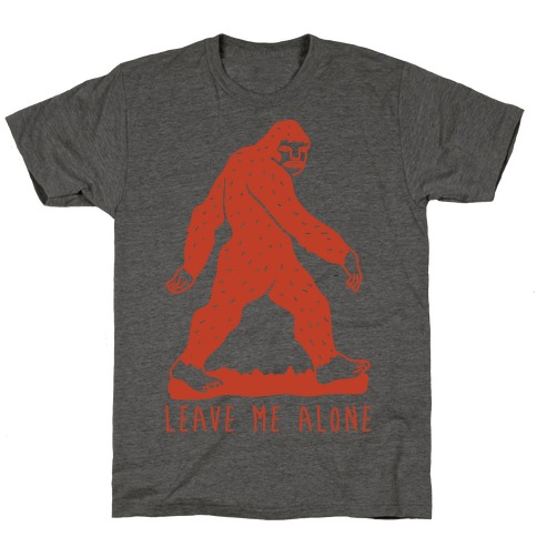 Leave Me Alone Bigfoot T-Shirt