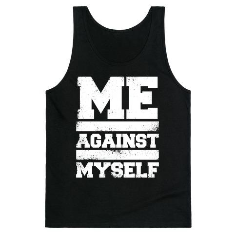Me Against Myself (White Ink) Tank Top