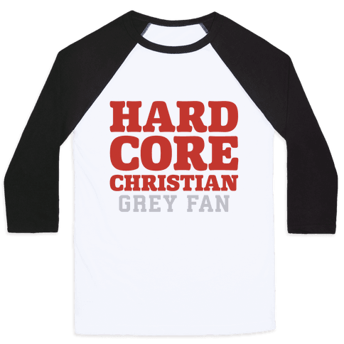 Hardcore Christian Grey Fan Baseball Tee
