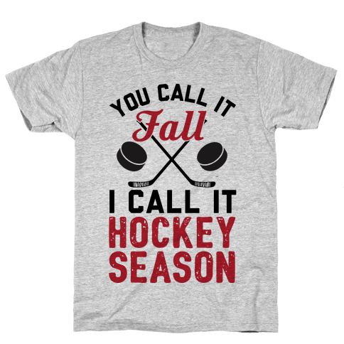 You Call It Fall I Call It Hockey Season Mens T-Shirt